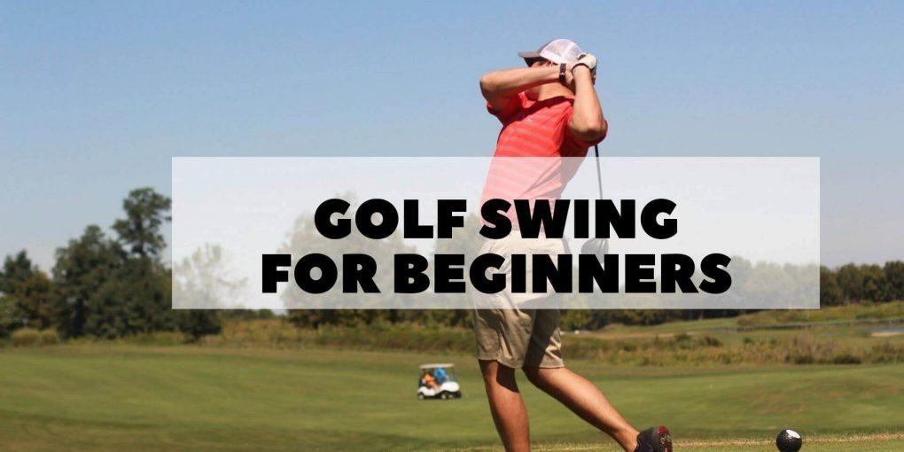 Golf Swing For Beginners