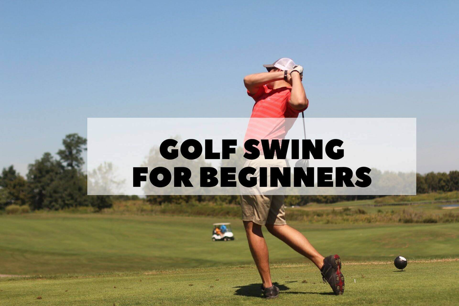 Golf Swing For Beginners