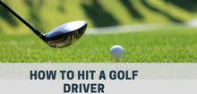 How To Hit A Golf Driver