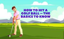 How to hit a golf ball