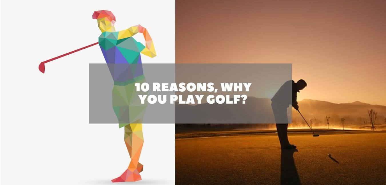 why you play golf