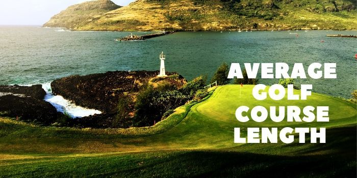 AVERAGE GOLF COURSE LENGTH