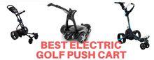 Best Electric Golf Push Cart