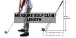 How to measure golf club length