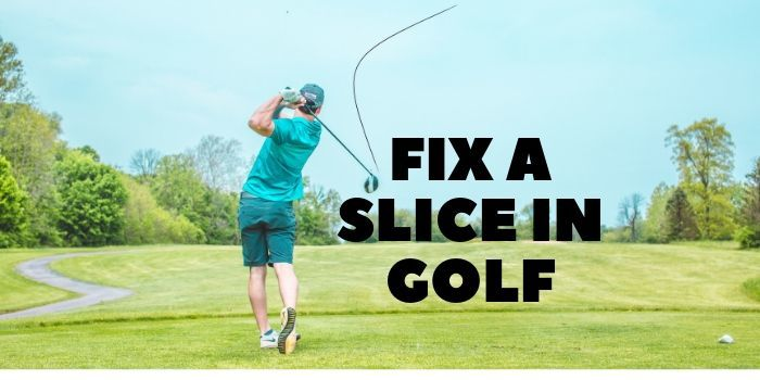 how to fix a slice in golf