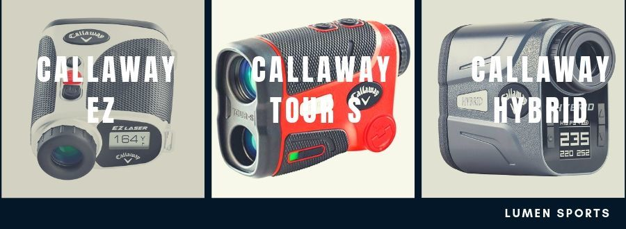 Callaway EZ vs Callaway Tour S vs Callaway Hybrid rangefinder reviews – how to choose
