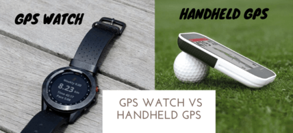 Golf GPS Watch VS Handheld