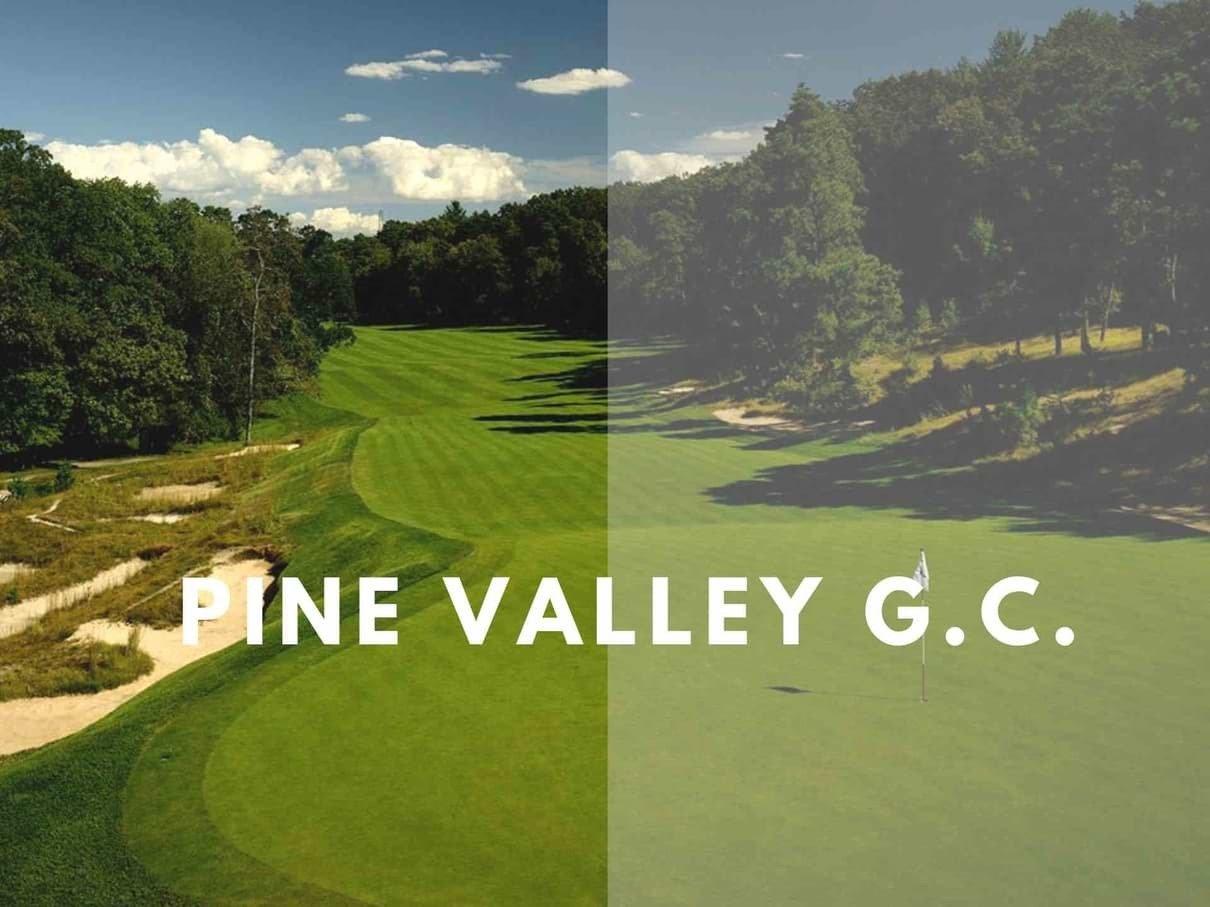 PINE VALLEY G.C.