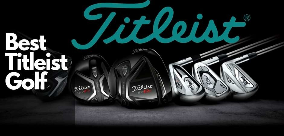 Best Titleist Golf- Driver,Irons,Ball,Putter,Wedges,Glove,Bag Reviews 2021