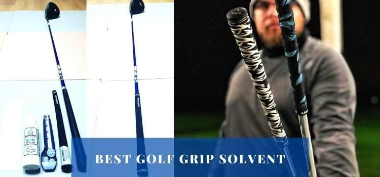 best golf grip solvent