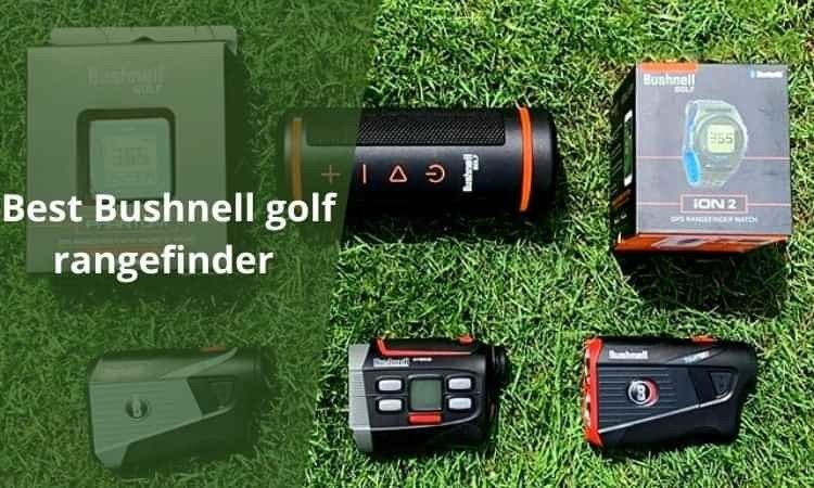 Best Bushnell golf rangefinder reviews 2021