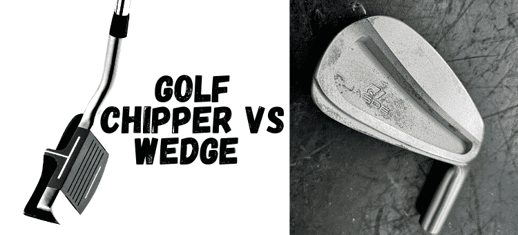 Golf Chipper vs Wedge With Classification And Core Facts