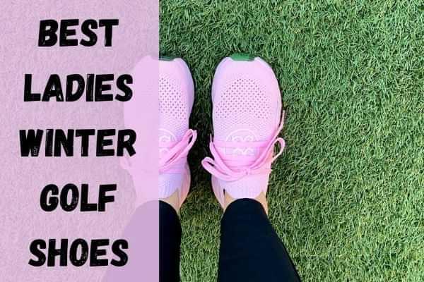 Best Ladies Winter Golf Shoes