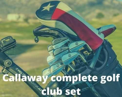 Callaway complete golf club set