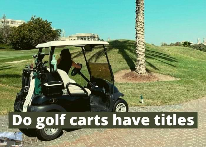 Do golf carts have titles