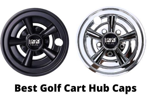 Best Golf Cart Hub Caps Reviews 2021