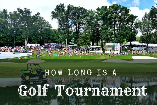 How Long is a Golf Tournament?