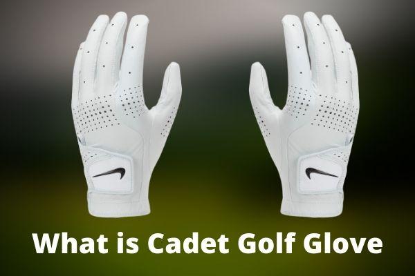 What is Cadet Golf Glove?