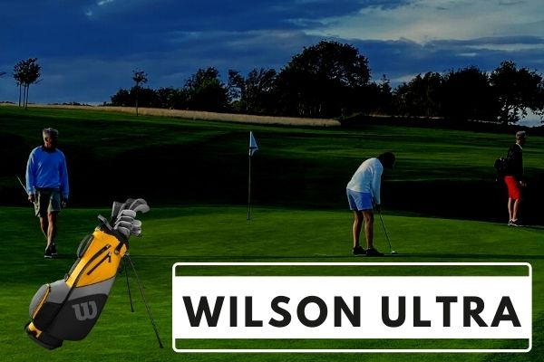 Best Wilson Ultra Golf Set Reviews According To Professional Golfer's