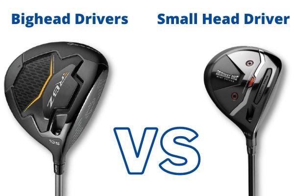 Bighead Drivers VS. Small Head Drivers